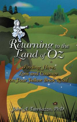 Returning to the Land of Oz:Finding Hope- Love and Courage on Your Yellow Brick Road