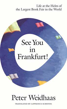 See you in frankfurt!:life at the helm of the largest book fair in the world