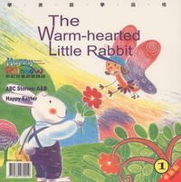The warm-hearted little rabbit [有聲書]