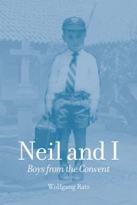 Neil and I:boys from the convent