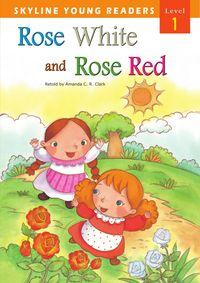 Rose white and rose red [有聲書]