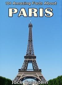 101 amazing facts about Paris