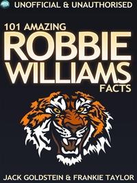 101 amazing Robbie Williams facts