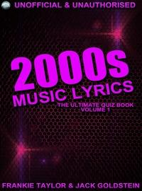 2000s music lyrics:The ultimate quiz book. 3