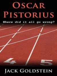 Oscar Pistorius:Where did it all go wrong?