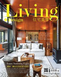 Living & design 住宅美學 [第91期]:Enjoy Australia, Enjoy Life 澳洲.樂在生活的多元設計