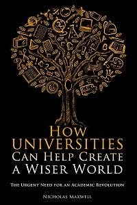 How universities can help create a wiser world:The urgent need for an academic revolution