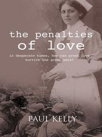 The penalties of love:in desperate time, how can great love survive the great war?