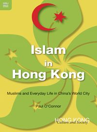 Islam in Hong Kong:Muslims and everyday life in China