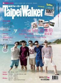 Taipei Walker [第238期]:Follow Me這樣拍 你也可以成為Instagram美食家