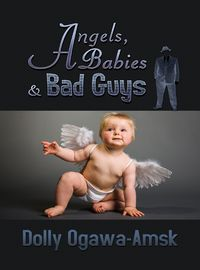 Angels, babies & bad guys