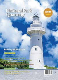 National Park Quarterly 2017.06 (Summer):Building within nature