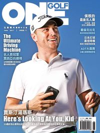 One Golf玩高爾夫 [第77期]:賈斯汀湯瑪斯 Here's Looking At You, Kid!