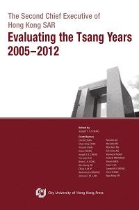 The second Chief Executive of Hong Kong SAR:evaluating the Tsang years 2005-2012