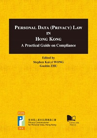 Personal data (privacy) law in Hong Kong:a practical guide on compliance