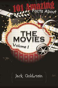 101 Amazing facts about the movies. Volume 1