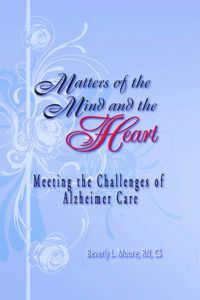 Matters Of The Mind-And The Heart:Meeting The Challenges Of Alzheimer