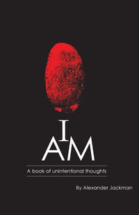 I am:A Book of Unintentional Thoughts