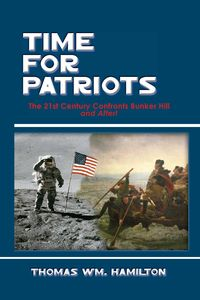 Time for Patriots:The TwentyFirst Century Confronts Bunker Hill--And Beyond!