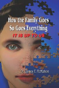 How the Family Goes, So Goes Everything:It Is Up to Us
