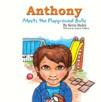 Anthony Meets The Playground Bully