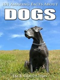 101 Amazing facts about dogs