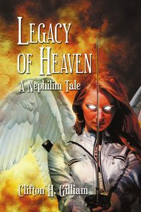 Legacy of Heaven:A Nephilim Tale
