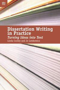 Dissertation writing in practice:turning ideas into text