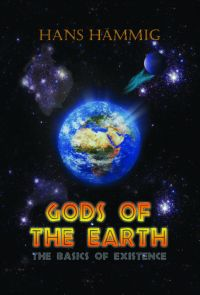 Gods of the Earth:The Basics of Existence