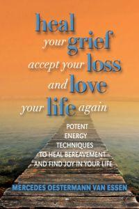 Heal Your Grief:accept your loss and love your life again
