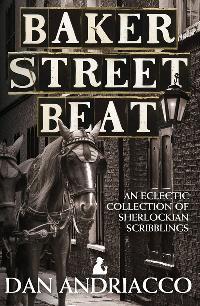Baker Street Beat An Eclectic Collection Of Sherlockian Scribblings