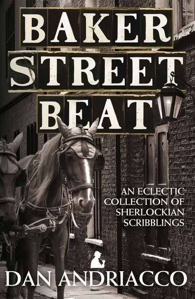 Baker Street Beat An Eclectic Collection Of Sherlockian Scribblings