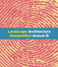 Landscape architecture competition annual. 8