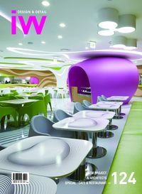 iW (Interior world) [Vol. 124]:Design & Detail:NEW PROJECT AI ARCHITECTS SPECIAL : CAFE & RESTAURANT