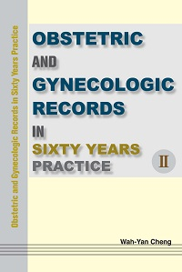 Obstetric and gynecologic records in sixty years practice. II