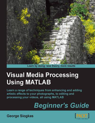 Visual Media Processing Using MATLAB Beginner