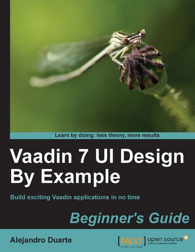 Vaadin 7 UI Design By Example Beginner