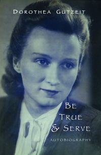 Be true & serve:autobiography