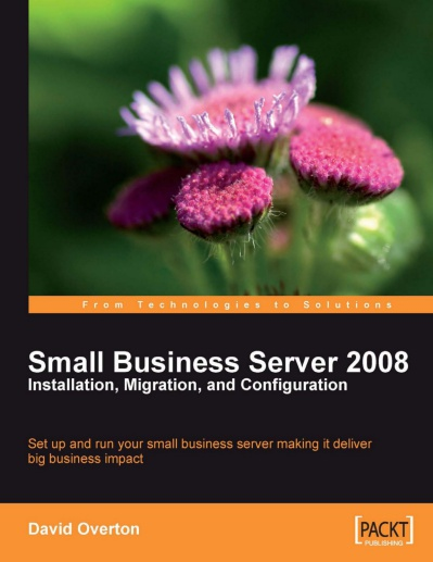 Small Business Server 2008 Installation, Migration, and Configuration