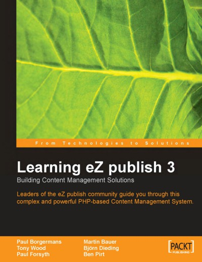 Learning eZ publish 3: Building Content Management Solutions