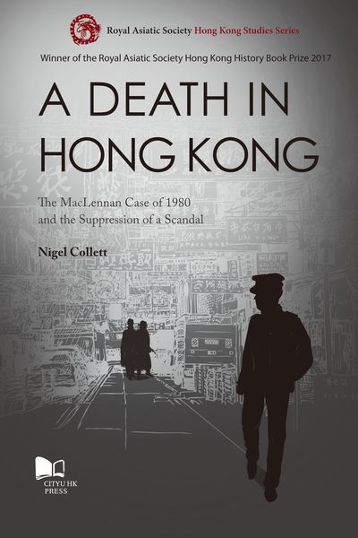 A death in Hong Kong:The MacLennan Case of 1980 and the suppression of a scandal