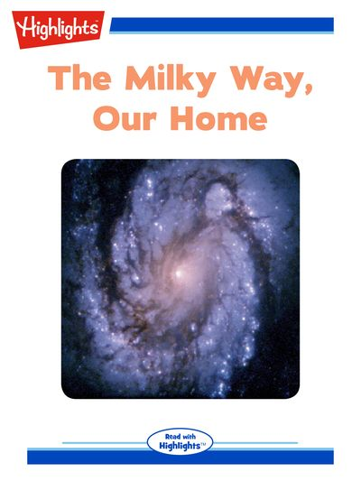 The milky way, our home [有聲書]