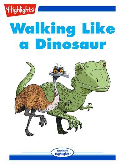Walking like a dinosaur [有聲書]