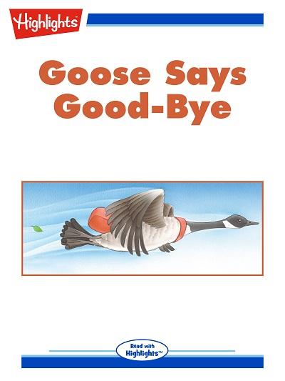 Goose says good-bye [有聲書]