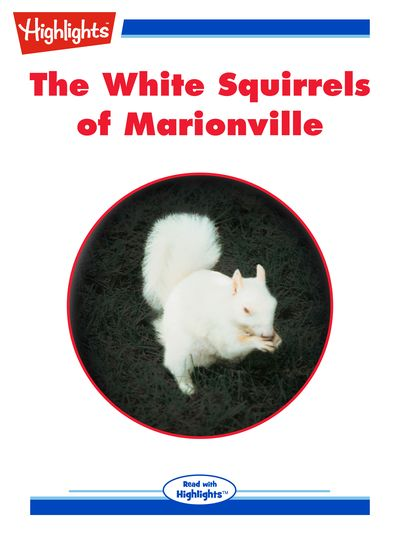 The white squirrels of Marionville [有聲書]