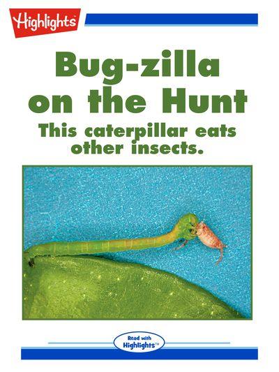 Bug-zilla on the hunt [有聲書]