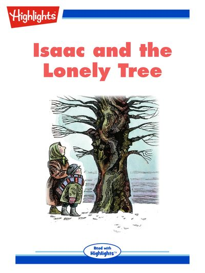 Isaac and the lonely tree [有聲書]