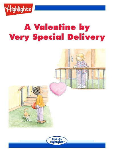 A valentine by very special delivery [有聲書]