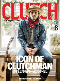 CLUTCH Magazine [2018年8月号 Vol.62]:ICON OF CLUTCHMAN