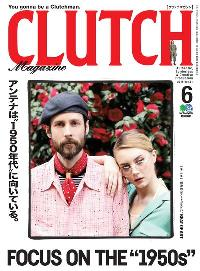 CLUTCH Magazine [2018年6月号 Vol.61]:FOCUS ON THE